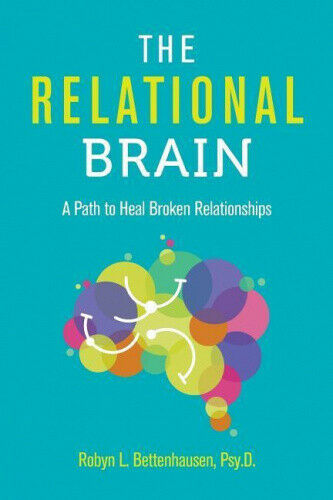 The Relational Brain by Robyn Bettenhausen.