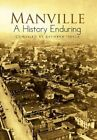 Manville a History Enduring 9781450024280 by Kathryn Quick Hardback