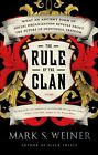 The Rule of the Clan: What an Ancient Form of Social Organization Reveals about the Future of Individual Freedom by Mark S Weiner (Paperback / softback, 2014)