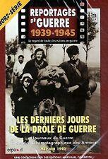 Reportages de Guerre 39-45- Les Derniers Jours de la Drôle de Guerre - DVD Neuf