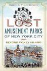 Lost Amusement Parks of New York City: Beyond Coney Island by Wesley Gottlock, Barbara Gottlock (Paperback / softback, 2013)