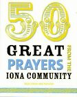 50 Great Prayers from the Iona Community by Neil Paynter (Paperback, 2009)