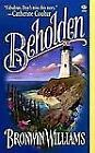 Beholden by Bronwyn Williams (1998, Paperback)