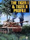 The Tiger I and Tiger II Profile by R Ehninger, David Johnston (Paperback, 1997)