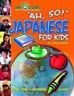 Ah, So! Japanese for Kids by Carole Marsh (Paperback / softback, 2004)