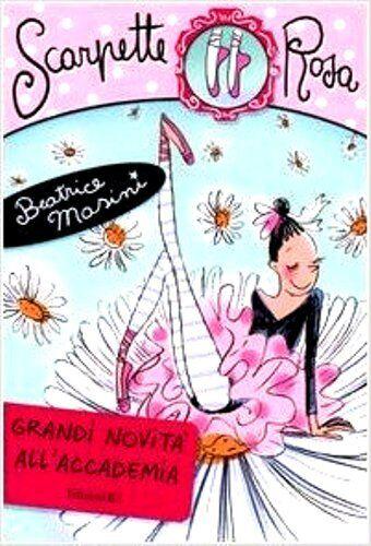 Grandi novità all'Accademia. Scarpette rosa 11 - di Beatrice Masini - Ed. EL