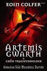 Artemis Gwarth a Chod Tragwyddoldeb by Eoin Colfer (Paperback, 2009)