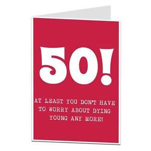 Image Is Loading 50th Birthday Card Funny Sarcastic Joke Cheeky Lima