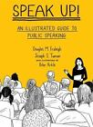 Speak Up : An Illustrated Guide to Public Speaking by Douglas M. Fraleigh and Joseph S. Tuman (2008, Paperback)