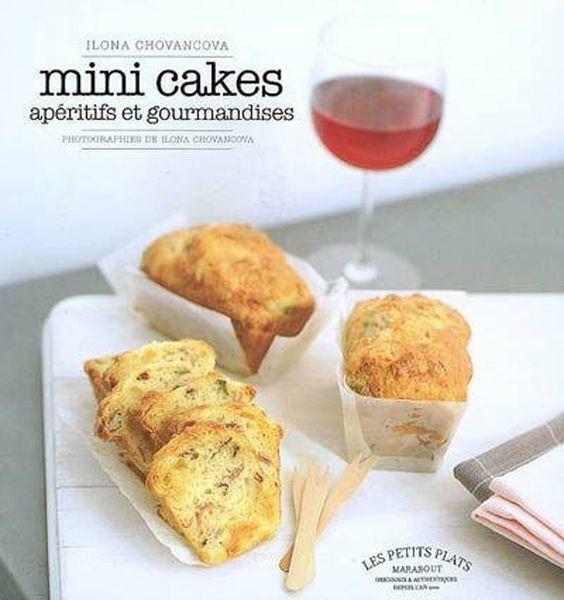 Livre cuisine - Ilona Chovancova - Mini cakes. Apéritifs et gourmandises X