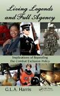Living Legends and Full Agency: Implications of Repealing the Combat Exclusion Policy by G. L. A. Harris (Hardback, 2014)