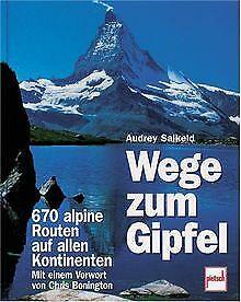 Wege zum Gipfel. 670 alpine Routen auf allen Kontin... | Buch | Zustand sehr gut