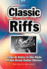How to Play Classic Riffs: Licks & Solos in the Style of the Great Guitar Heroes by Jake Jackson (Spiral bound, 2010)