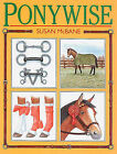 Ponywise: Pony Know-how - For All the Family by Susan McBane (Paperback, 1992)