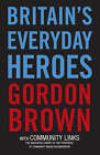 BritaIn's Everyday Heroes by Community Links, Gordon Brown (Paperback, 2007)