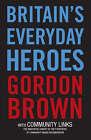 BritaIn's Everyday Heroes by Community Links, Gordon Brown (Paperback, 2007)