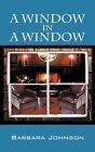A Window in a Window by Barbara Johnson (Paperback / softback, 2008)