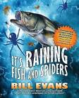 It's Raining Fish and Spiders by Bill Evans (Paperback / softback, 2012)