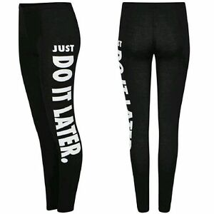 Femme Femmes Fitness Wear Work Out Just Do It Later Logo Leggings Gym Course
