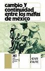 Cambio y Continuidad Entre Los Mayas de Mexico by Henri Favre (Paperback / softback, 1973)