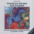 Fantasie-Reisen für Kinder. CD von Marita Hennig (2003)