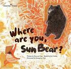 Where are You, Sun Bear?: Malaysia by Joy Cowley, Mi-Hwa Joo (Paperback, 2014)