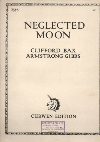 Neglected Moon by Clifford Bax /& Armstrong Gibbs piano /& voice sheet music