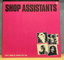 """SHOP ASSISTANTS I Don't Wanna Be Friends With You 1986 UK 12"""" Vinyl single EXCEL"""