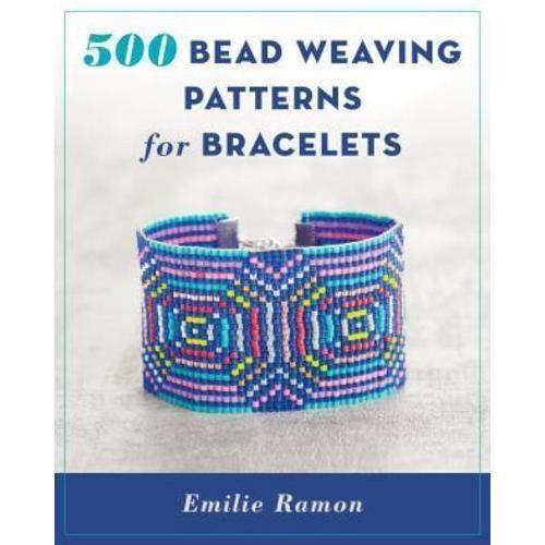 500 Bead Weaving Patterns for Bracelets by Émilie Ramon (author)