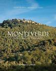 Monteverdi: A Village in Tuscany by Cecile Vaiarelli, Ilaria Miani, Bernard Touillon (Hardback, 2016)