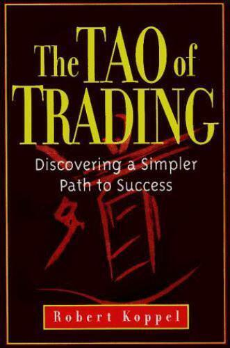 The Tao of Trading: Discovering a Simpler Path to Success