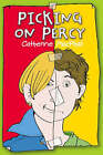 Picking on Percy by Catherine MacPhail (Paperback, 2006)
