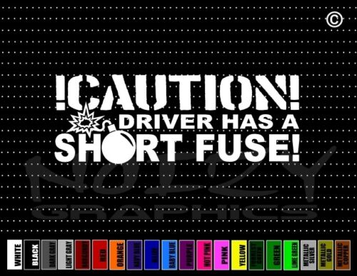 Caution Driver Has Short Fuse Funny Cute Family Car Decal Window Vinyl Sticker