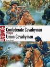 Confederate Cavalryman vs Union Cavalryman: Eastern Theater, 1861-65 by Ron Field (Paperback, 2015)