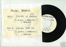 45 RPM SP TEST PRESSING MICHEL DELPECH PLEURER LE CHANTEUR