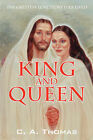 King & Queen  : The Greatest Love Story Ever Lived by C A Thomas (Paperback / softback, 2007)