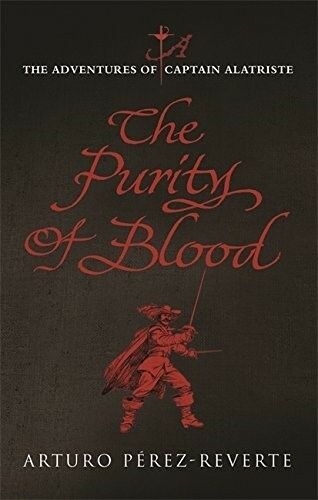 1 of 1 - Very Good, Purity of Blood: The Adventures of Captain Alatriste, Perez-Reverte,