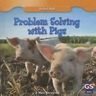 Problem Solving with Pigs by R Mann Harasymiw (Hardback, 2013)