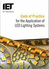 Code of Practice for the Application of LED Lighting Systems by The Institution Of Engineering And Technology, K. Grant (Paperback, 2014)