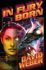In Fury Born by David Weber (Hardback, 2007)