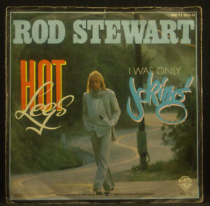 7-034-ROD-STEWART-hot-legs-i-was-only-bromas