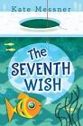 The Seventh Wish by Kate Messner (2016, Hardcover)