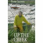 up The Creek a Lifetime Spent Trying to Be a Sailor James 1574092227