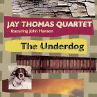 The Underdog by Jay Thomas (CD, Apr-2007, Pony Boy)