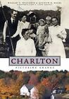 Charlton: Picturing Change by Quentin R Kuehl, William O Hultgren (Paperback / softback, 2008)