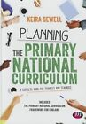 Planning the Primary National Curriculum: A Complete Guide for Trainees and Teachers by SAGE Publications Ltd (Hardback, 2015)