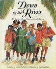 Down by the River: Afro-Caribbean Rhymes, Games and Songs for Children by Grace Hallworth (Paperback, 2010)