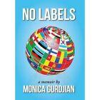 No Labels: A Memoir by by Monica Gurdjian (Hardback, 2015)