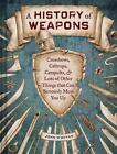 A History of Weapons von John o'Bryan (2013, Gebundene Ausgabe)