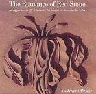 The Romance of Red Stone: An Appreciation of Ornament on Islamic Architecture in India by Yashwant Pitkar, Mustansir Dalvi (Hardback, 2011)